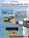 Deutsche Flugzeuge bis 1945: Geschich...
