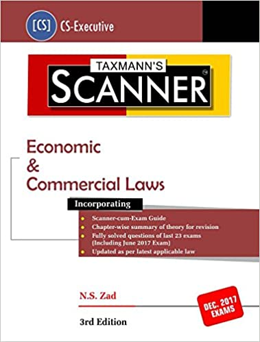 Scanner Economic & Commercial Laws CS Executive December 2017 Exams 3rd Edition 2017  N.S. Zad