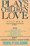 Plays Children Love, Volume II: A Treasury of Contemporary & Classic Plays for Children