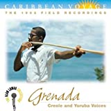 Caribbean Voyage: Grenada: Creole and Yoruba Voices