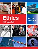 Ethics for GCSE (0281055645) by Jackson, Peter