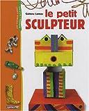 vignette de 'petit sculpteur (Le) (Gaëtane Lannoy)'