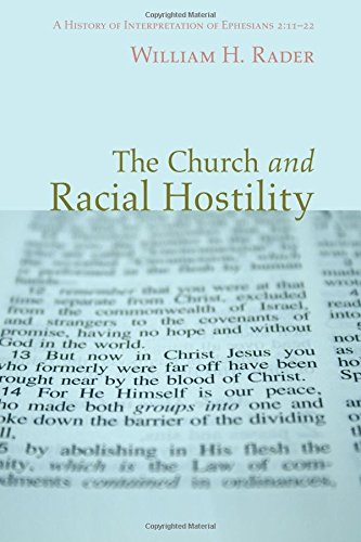 The Church and Racial Hostility: A History of Interpretation of Ephesians 2:11-22