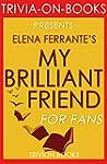 Trivia: My Brilliant Friend: A Novel...