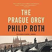 The Prague Orgy: The Nathan Zuckerman Series, Book 4 | Philip Roth