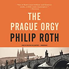 The Prague Orgy: The Nathan Zuckerman Series, Book 4 | Livre audio Auteur(s) : Philip Roth Narrateur(s) : Malcolm Hillgartner