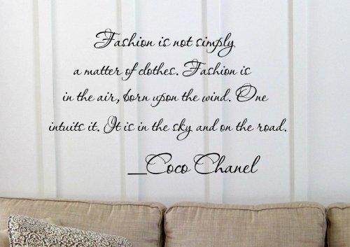 Fashion Is Not Simply A Matter Of Clothes. Fashion Is In The Air, Born Upon The Wind. One Intuits It. It Is In The Sky And On The Road. -Coco Chanel Vinyl Wall Art Inspirational Quotes And Saying Home Decor Decal Sticker Steamss front-993916