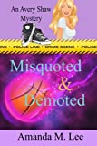 Misquoted & Demoted (An Avery Shaw Mystery) (Volume 6)