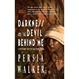 Darkness and the Devil Behind Me: A Lanie Price Mystery (The Lanie Price Mysteries) ~ Persia Walker