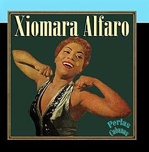 Xiomara Alfaro - Perlas Cubanas: Xiomara Alfaro - Amazon.com Music