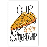 PosterGuy Our Pizza Waali Friendship Quirky Illustration Poster (A4)
