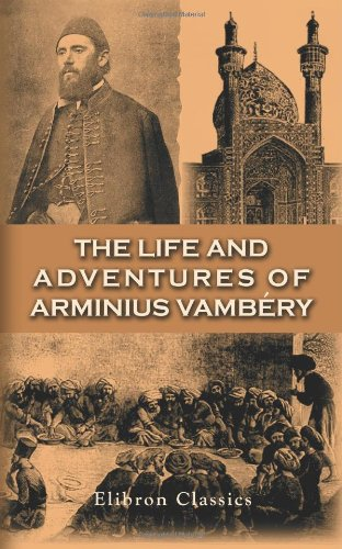 The Life And Adventures Of Arminius Vambéry: Written By Himself. With An Appreciation By Max Nordau front-994396