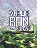 Vapor, rain, and snow : the science of clouds and precipitation封面
