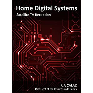 Satellite TV Reception (Home Digital Systems Book 8)