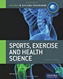 By John Sproule IB Diploma Sports, Exercise & Health: Course Book: Oxford IB diploma (Oxford Ib Diploma Programme Co
