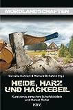 Heide, Harz und Hackebeil: Niedersachsens blutige Seite (Mordlandschaften) bei Amazon kaufen