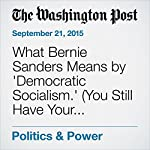 What Bernie Sanders Means by 'Democratic Socialism.' (You Still Have Your Choice of Pajamas.) | John Wagner