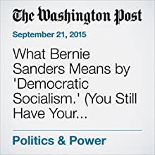 What Bernie Sanders Means by 'Democratic Socialism.' (You Still Have Your Choice of Pajamas.) Other by John Wagner Narrated by Sam Scholl