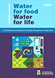 img - for Water for Food Water for Life: A Comprehensive Assessment of Water Management in Agriculture book / textbook / text book