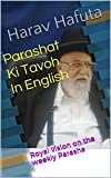 Parashat Ki Tavoh In English: Royal vision on the weekly Parasha (Devarim Book 3)