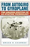 img - for From Autogiro to Gyroplane: The Amazing Survival of an Aviation Technology book / textbook / text book