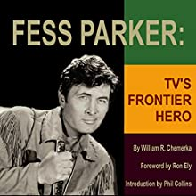 Fess Parker: TV's Frontier Hero Audiobook by William R. Chemerka Narrated by Scott R. Smith