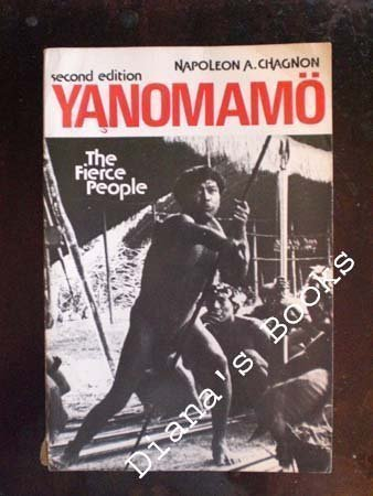 Yanomamo, the Fierce People (Case Studies in Cultural Anthropology)