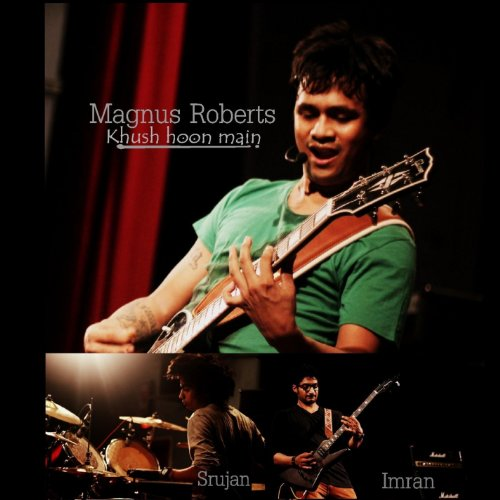 Magnus Roberts - Khush Hoon Main