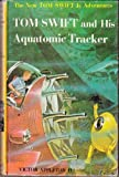 Tom Swift and His Aquatomic Tracker [The New Tom Swift Jr. Adventures]