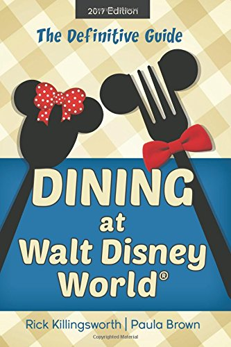 dining-at-walt-disney-world-the-definitive-guide