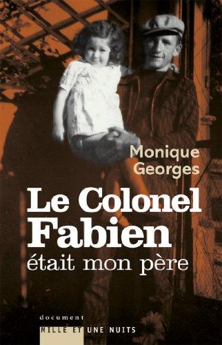 Le Colonel Fabien était mon père (Essais)