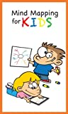 img - for Mind Mapping for Kids: How Elementary School Students Can Use Mind Maps to Improve Reading Comprehension and Critical Thinking book / textbook / text book