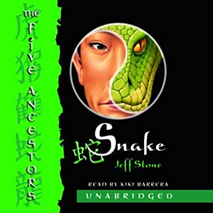 Snake: The Five Ancestors, Book 3 | [Jeff Stone]