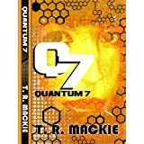 Quantum 7, Book One of the Quantum 7 Series ~ T.R. MacKie