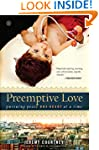 Preemptive Love: Pursuing Peace One H...