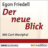 Der neue Blick Hörbuch von Egon Friedell Gesprochen von: Gert Westphal