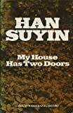 My House Has Two Doors (0224017020) by Han Suyin