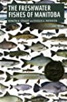The Freshwater Fishes of Manitoba