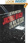 Jacobs Beach: The Mob, the Garden, an...