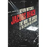 Jacobs Beach: The Mob, the Garden, and the Golden Age of Boxingby Kevin Mitchell