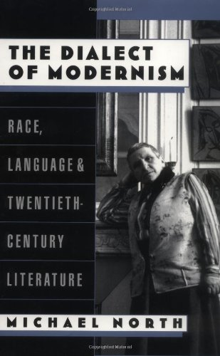 The Dialect of Modernism: Race, Language, and Twentieth-Century Literature (Race and American Culture)