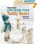 Little Needle-Felted Teddy Bears (How...
