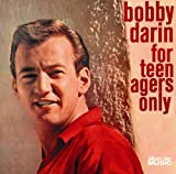 For Teenagers Only Bobby Darin