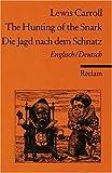 Die Jagd nach dem Schnatz - Eine Agonie in acht Krämpfen. - Lewis Carroll