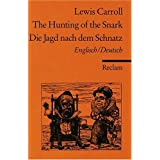 "The Hunting of the Snark. An Agony, in Eight Fits /Die Jagd nach demSchnatz. Eine Agonie in acht Kr�mpfen: Engl. /Dt.von ""Lewis Carroll"""
