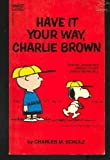 Have It Your Way, Charlie Brown (Coronet Books) (034015828X) by CHARLES M SCHULZ