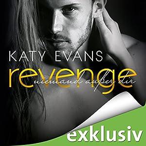 Revenge - Niemand außer dir (Real 6) Hörbuch von Katy Evans Gesprochen von: Nora Jokhosha