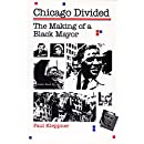Chicago Divided: The Making of a Black Mayor