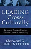 img - for Leading Cross-Culturally: Covenant Relationships for Effective Christian Leadership book / textbook / text book