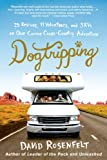 David Rosenfelt Dogtripping: 25 Rescues, 11 Volunteers, and 3 RVs on Our Canine Cross-Country Adventure